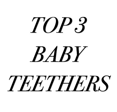 Top 3 Baby Teethers